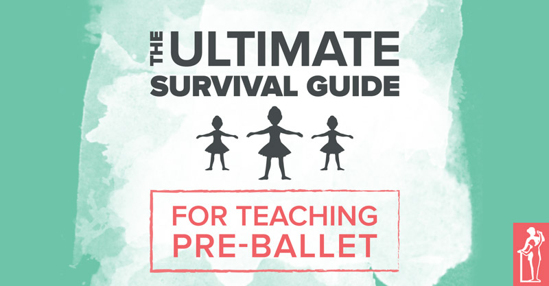 Ultimate Guide to Teaching Pre-Ballet