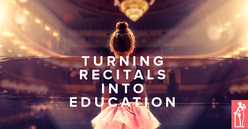 Turn Ballet Recital Into Education