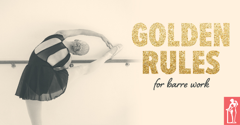 Golden Rules for Barre Work