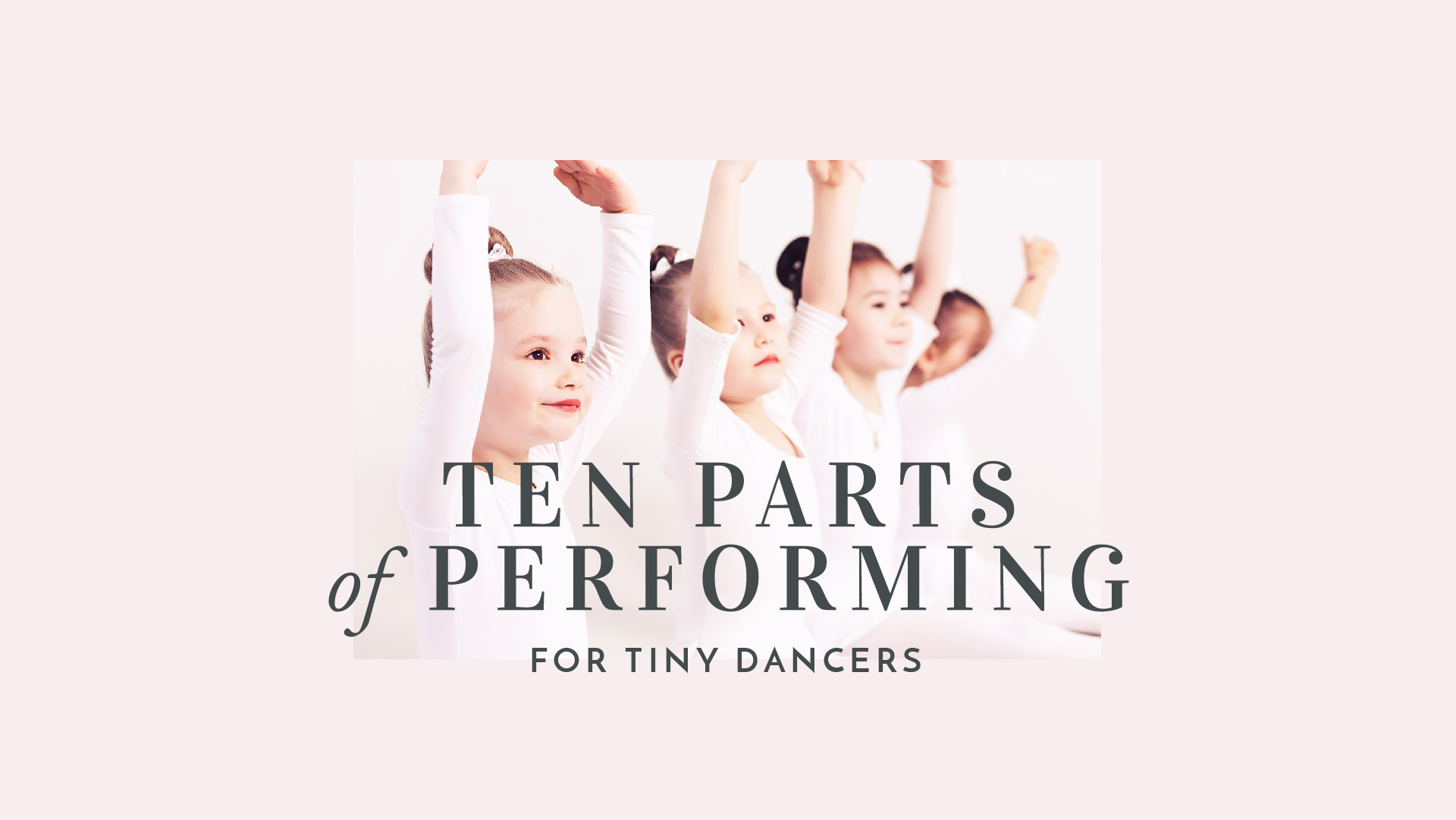 Ten Parts to Performing Ballet
