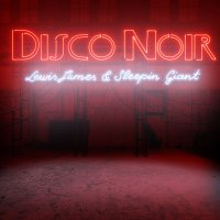 Disco Noir -Lewis James & Sleepin Giant