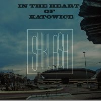 Shklash - In the Heart of Katowice
