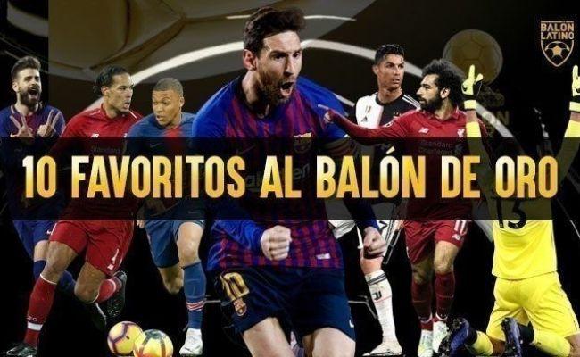 Balón De Oro 2019 Estos Son Los 10 Favoritos Balón Latino