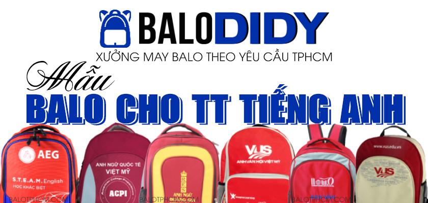 Xưởng may balo trung tâm tiếng Anh ở TPHCM giá rẻ - Balo DiDy