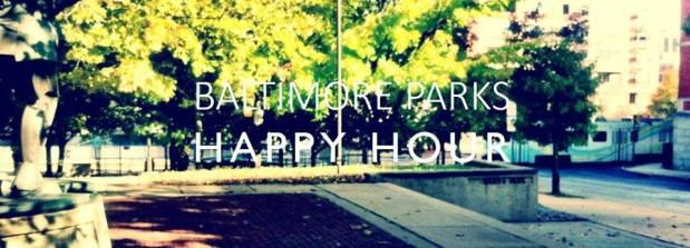 Baltimore Parks Happy Hour!