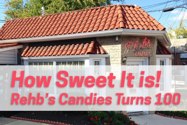 """A small candy store with a tile roof and a neon sign reading: """"Rheb's"""" Overlaid pink text reads: """"How Sweet It Is! Rehb's Candies Turns 100"""""""