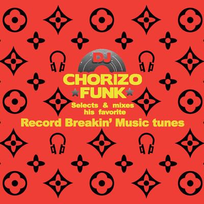 DJ Chorizo Funk - Record Breakin' Music Mix (Download) - DJ