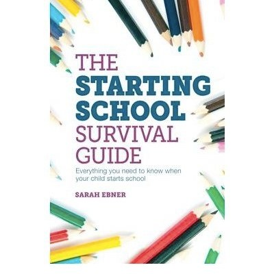 The Starting School Survival Guide: a handy guide for when your child starts school
