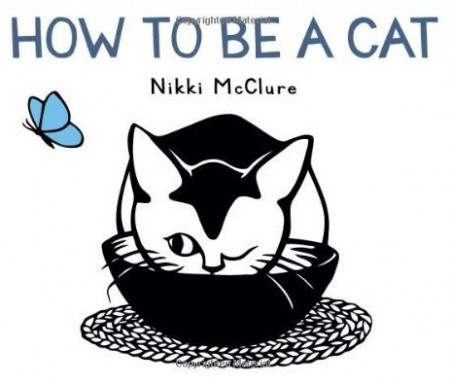 How to be a Cat by Nikki McClure