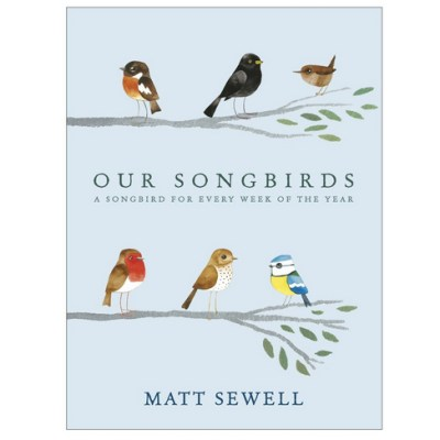 Our Songbirds by Matt Sewell