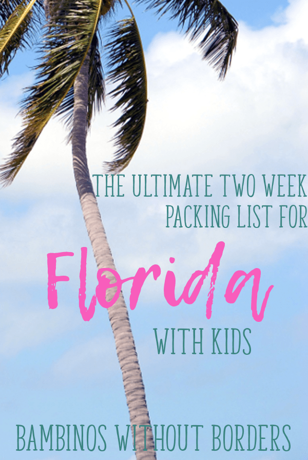 The Ultimate Two Week Packing List For Florida With Kids