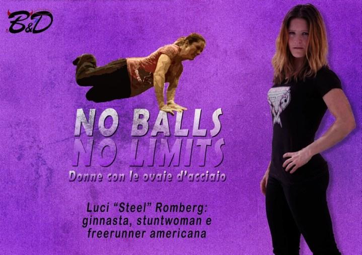 "Luci ""Steel"" Romberg è una ginnasta, stuntwoman e freerunner americana."