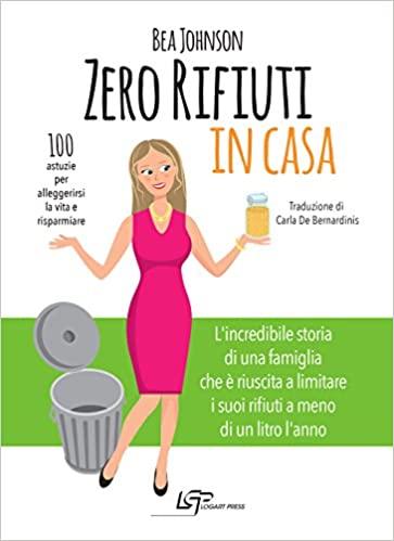Zero rifiuti in casa - Bea Johnson