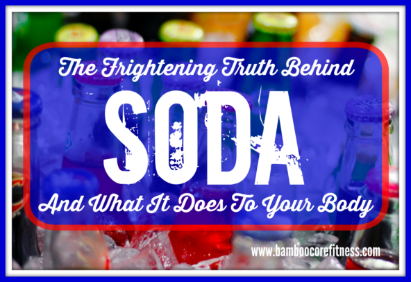 The Frightening Truth Behind Soda And What It Does To Your Body
