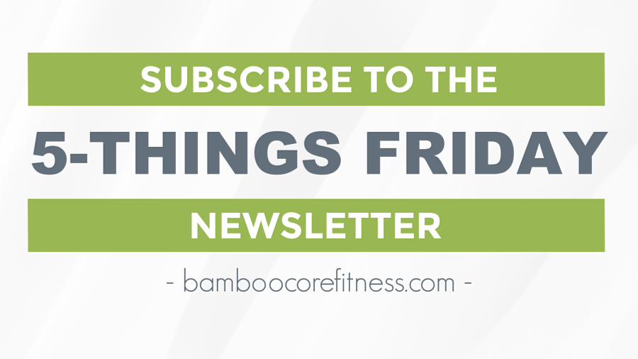 BambooCore's 5-Things Friday Newsletter: Subscribe today!