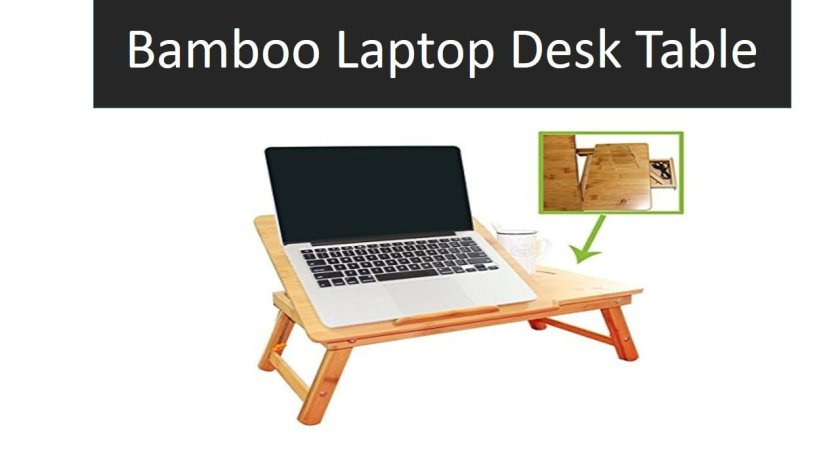 Top 7 Best Bamboo Laptop Desk Table For You