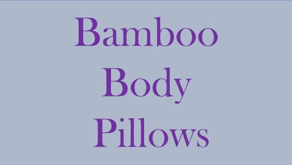 Top 5 Best Bamboo Body Pillows For Better Sleep