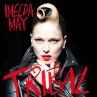 Imelda May  -  Tribal   (Decca, 2014)
