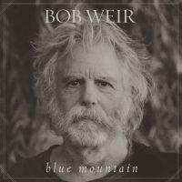 Bob Weir - Blue Mountain (Sony Music/Legacy, 2016)