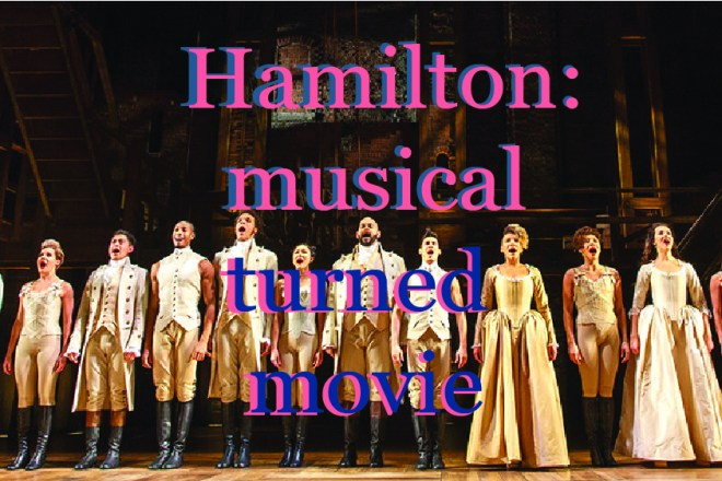 Hamilton_ Musical turned movie - Somya Duggal