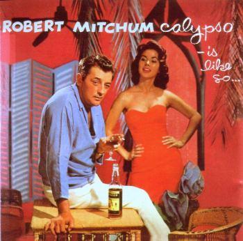 Robert Mitchum's 1957 album Calypso—is like so...