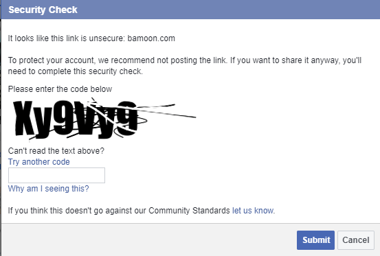 "Image of a Facebook Security Check: ""It looks like this link is unsecure: bamoon.com. To protect your account, we recommend not posting the link. If you want to share it anyway, you'll need to complete this security check. Please enter the code below"" and a captcha. ""If you think this doesn't go against our Community Standards, let us know."""