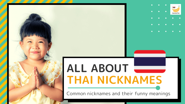 All about Thai nicknames and where they come from - BananaThai