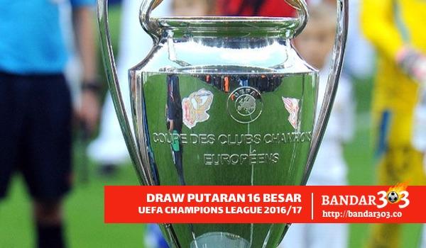 Draw 16 besar UEFA Champions League 2016-17
