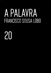 Francisco Sousa Lobo: A Palavra @ Ao Norte | Viana do Castelo | Viana do Castelo | Portugal