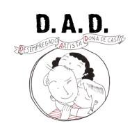 D.A.D. - Desempregado, Artista, Dona de Casa