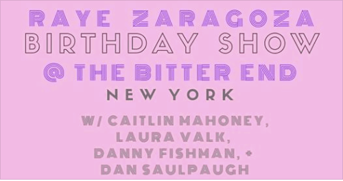 Raye Zaragoza Birthday Show w/ Caitlin Mahoney, Laura Valk, Danny Fishman and Dan Saulpaugh, Bands do BK
