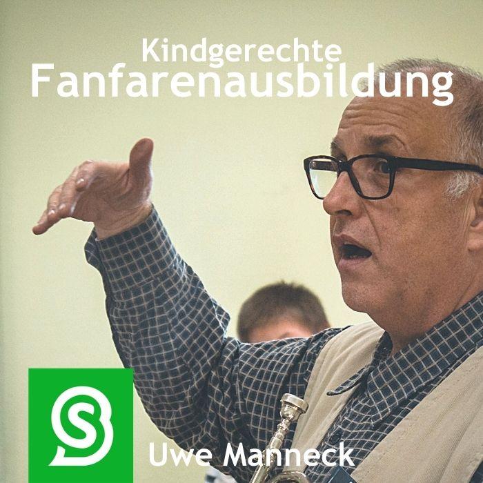 Kindgerechte Fanfarenausbildung - mit Uwe Manneck auf BANDSNAP