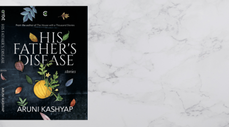 His Father's Disease by Aruni Kashyap