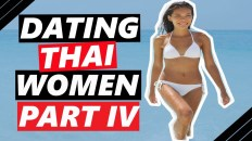 Dating Thai women: Watch this video before you date a Thai woman! [Part IV]