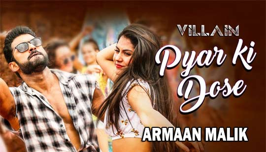 PYAR KI DOSE ( প্যায়ার কি ডোজ ) LYRICS - VILLAIN