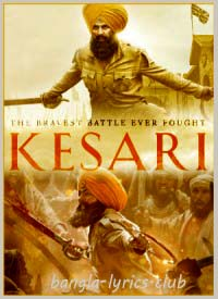 kesari-movie-2019-Full-Lyrics-Songs