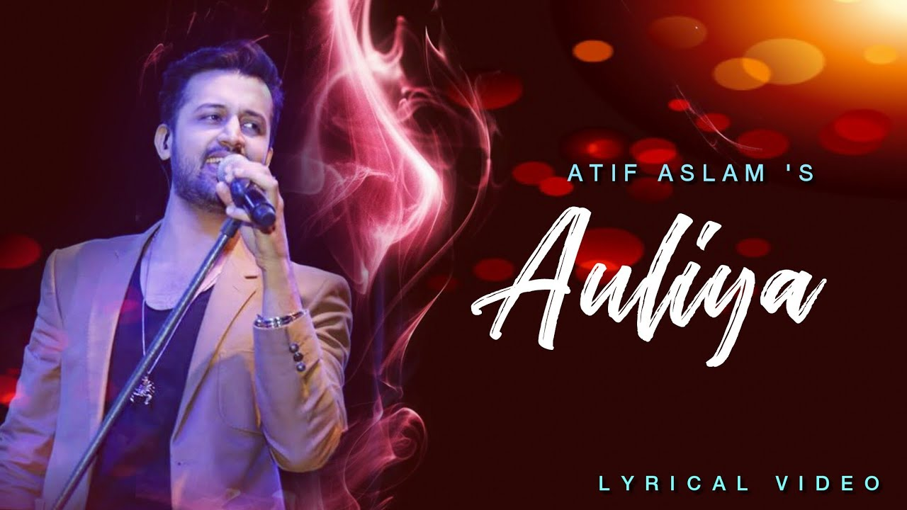 AULIYA-FULL-SONG-LYRICS-Atif-Aslam-Hum-Chaar