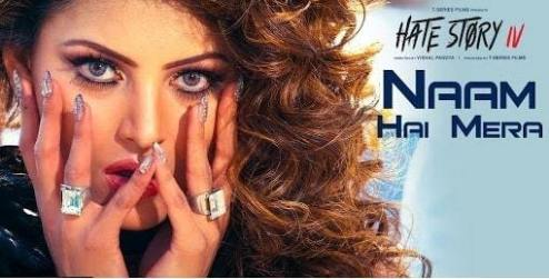 NAAM HAI MERA FULL Lyrics-Hate Story 4-Urvashi Rautela