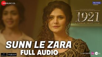 Sun Le Zara Full Song Lyrics - 1921 - Arnab Dutta