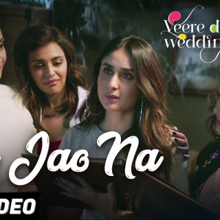 AA JAO NA FULL SONG LYRICS - Arijit Singh - Veere Di Wedding