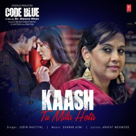 Kaash Tu Mila Hota Full Song Lyrics - Jubin Nautiyal - Code Blue (Hindi)
