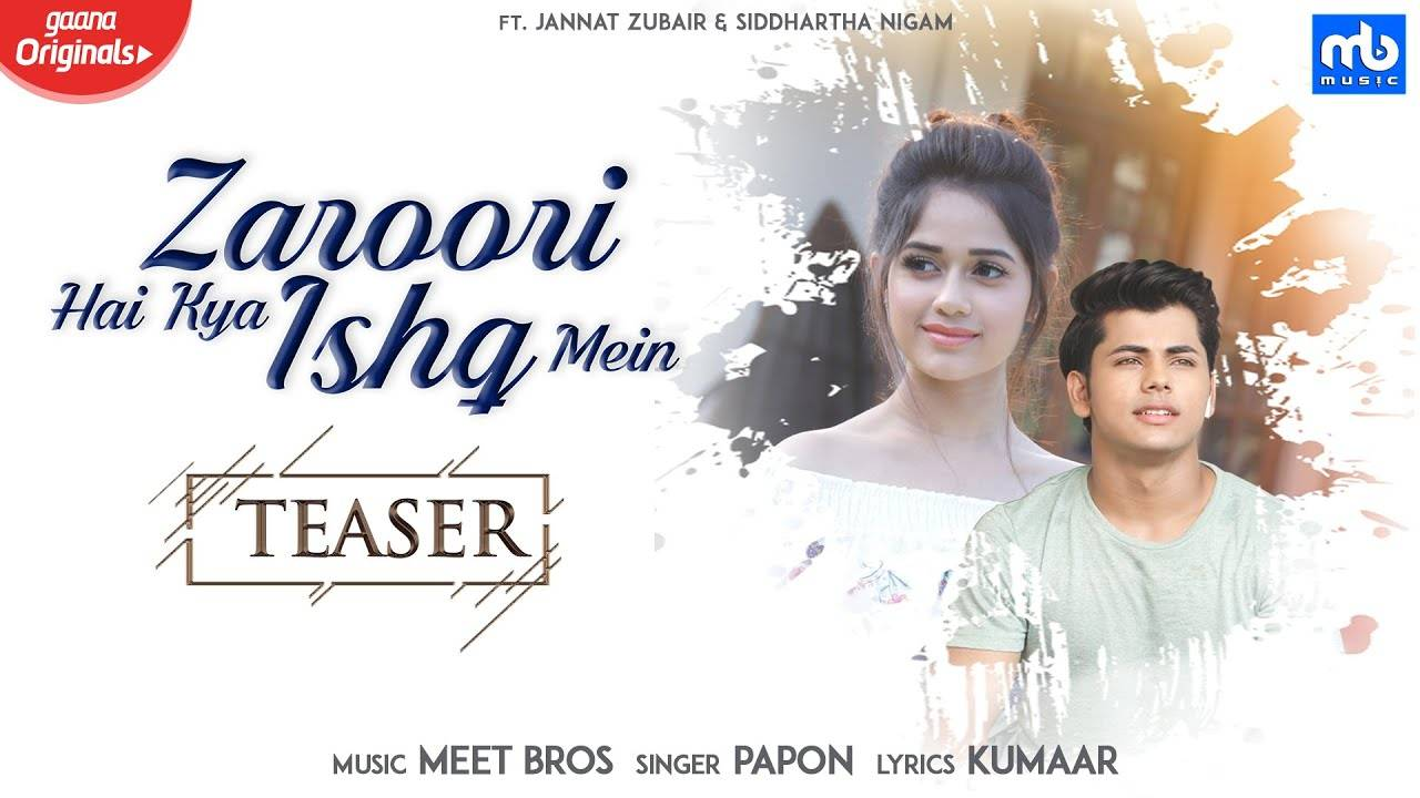 Zaroori-Hai-Kya-Ishq-Mein-Full-Song-Lyrics-Papon-Jannat-Z-&-Siddharth-N