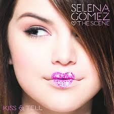 Kiss And Tell Full Song Lyrics - Album Kiss & Tell By Selena Gomez