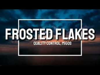 Frosted Flakes Full Song Lyrics - Quality Control & Lil Yachty