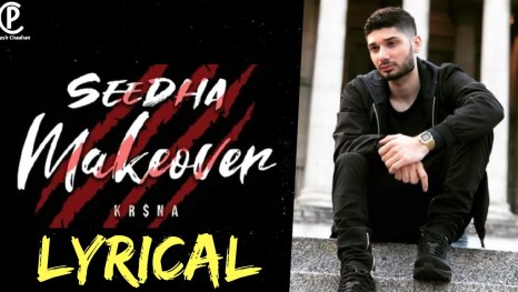 Seedha Makeover Full Lyrics Song - Kr$Na