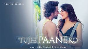 Tujhe Paane Ko Full Song Lyrics - Jubin Nautiyal- Neeti Moha