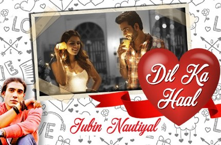 dil-ka-haal-lyrics-jubin-nautiyal