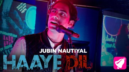 Haaye Dil Full Lyrics Song - Jubin Nautiyal
