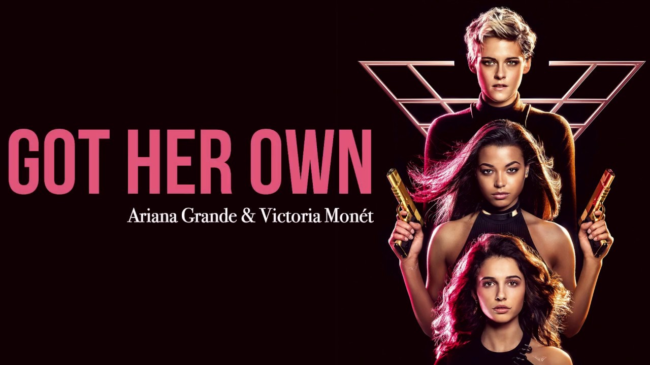 Got-Her-Own-Full-Song-Lyrics-Charlie's-Angels-Ariana-Grande-&-Victoria-Monét