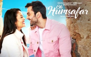 Oh Humsafar Full Lyrics Song - Neha Kakkar - Tony Kakkar